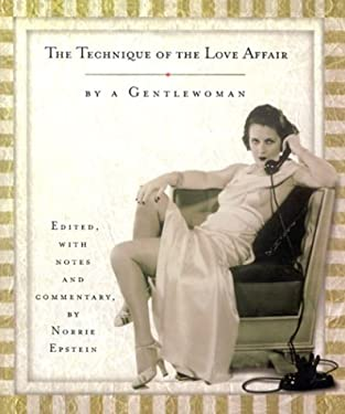 The Technique of the Love Affair: By a Gentlewoman 9780785816157