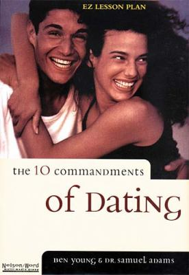 The Ten Commandments of Dating [With 1 Cassette and 1 Facilitator's Guide] 9780785296195
