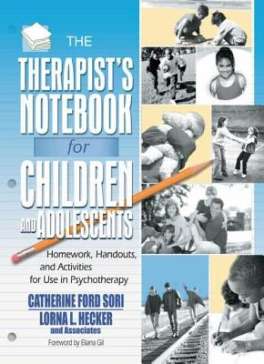The Therapist's Notebook for Children and Adolescents: Homework, Handouts, and Activities for Use in Psychotherapy 9780789010964