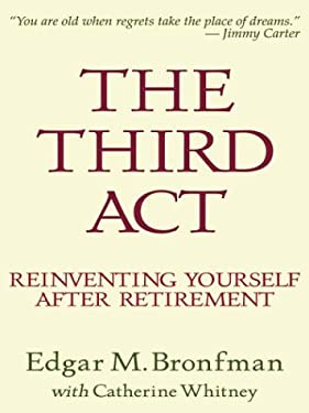 The Third ACT Reinventing Yourself After Retirement 9780786248308