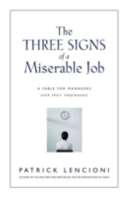 The Three Signs of a Miserable Job: A Fable for Managers (and Their Employees) - Lencioni, Patrick M.
