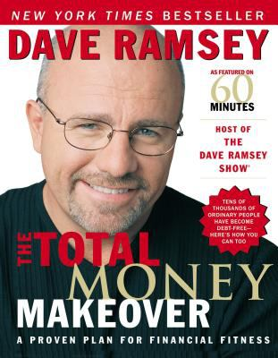 The Total Money Makeover: A Proven Plan for Financial Fitness 9780785263265