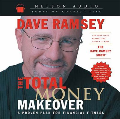 The Total Money Makeover: A Proven Plan for Financial Fitness 9780785262183