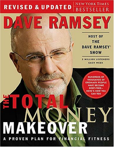 The Total Money Makeover: A Proven Plan for Financial Fitness 9780785289081