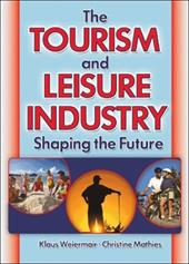 The Tourism and Leisure Industry: Shaping the Future