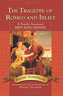 The Tragedie of Romeo and Juliet: A Frankly Annotated First Folio Edition 9780786447480
