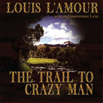 The Trail to Crazy Man 9780786189540