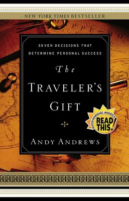 The Traveler's Gift: Seven Decisions That Determine Personal Success 9780785264286