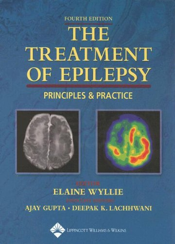The Treatment of Epilepsy: Principles & Practice 9780781749954