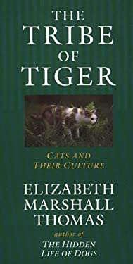 The Tribe of Tiger: Cats and Their Culture 9780783811697