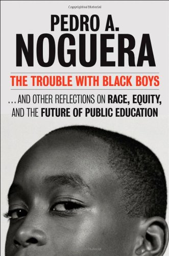 The Trouble with Black Boys: And Other Reflections on Race, Equity, and the Future of Public Education 9780787988746