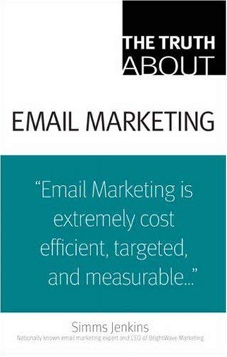 The Truth about Email Marketing 9780789737946