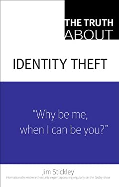 The Truth about Identity Theft 9780789737939