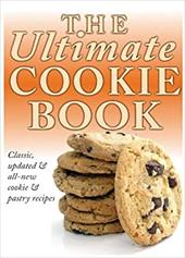 The Ultimate Cookie Book: Classic, Updated & All-New Cookie & Pastry Recipes 3064687