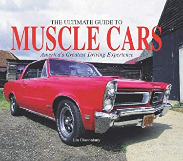 The Ultimate Guide to Muscle Cars 9780785826941