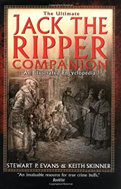 The Ultimate Jack the Ripper Companion: An Illustrated Encyclopedia 9780786709267