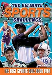 The Ultimate Sports Challenge: The Best Sports Quiz Book Ever 3064705