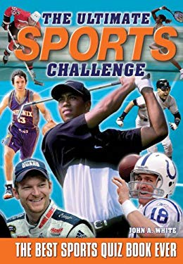 The Ultimate Sports Challenge: The Best Sports Quiz Book Ever 9780785826446