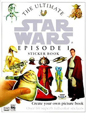 The Ultimate Star Wars Episode 1 Sticker Book 9780789439642