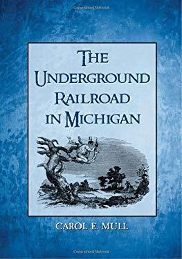The Underground Railroad in Michigan 9780786446384
