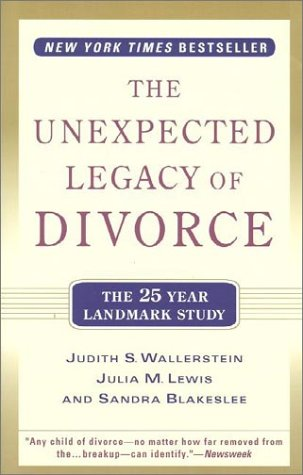 The Unexpected Legacy of Divorce: The 25 Year Landmark Study 9780786886166