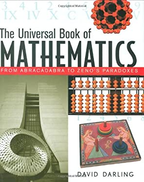 The Universal Book of Mathematics: From Abracadabra to Zeno's Paradoxes 9780785822974