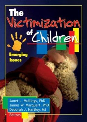 The Victimization of Children 9780789024077