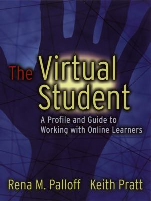 The Virtual Student: A Profile and Guide to Working with Online Learners 9780787964740