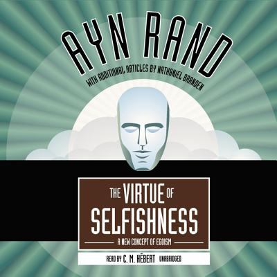 The Virtue of Selfishness: A New Concept of Egoism 9780786165452
