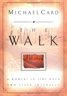 The Walk: A Moment in Time When Two Lives Intersect 9780785277507