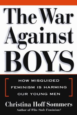 The War Against Boys: Christine Hoff Sommers 9780786118601