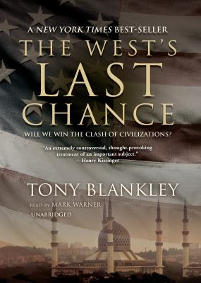 The West's Last Chance: Will We Win the Clash of Civilizations? 9780786144150