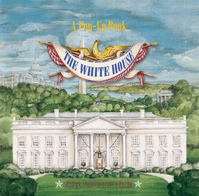 The White House Pop-Up Book 9780789310644