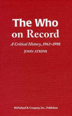 The Who on Record: A Critical History, 19631998 9780786406098