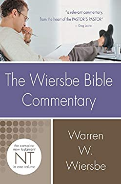 The Wiersbe Bible Commentary: New Testament: The Complete New Testament in One Volume 9780781445399