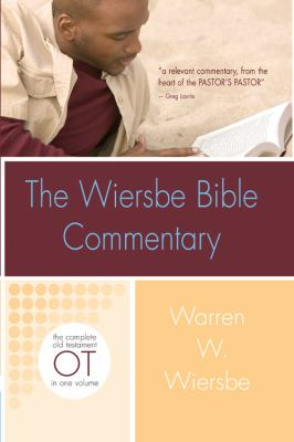 The Wiersbe Bible Commentary: Old Testament: The Complete Old Testament in One Volume 9780781445405