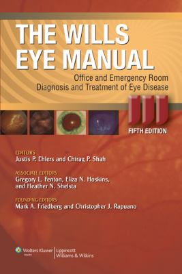 The Wills Eye Manual: Office and Emergency Room Diagnosis and Treatment of Eye Disease 9780781769624