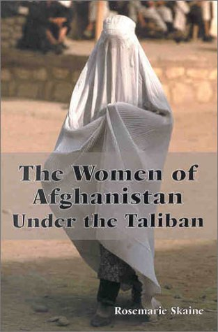 The Women of Afghanistan Under the Taliban 9780786410903