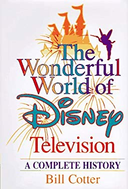 The Wonderful World of Disney Television: A Complete History 9780786863594