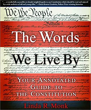 The Words We Live by: Your Annotated Guide to the Constitution 9780786886203