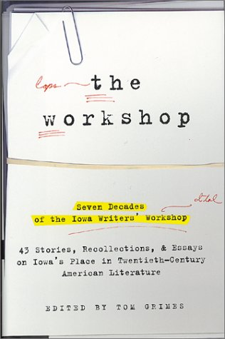 The Workshop: Seven Decades of the Iowa Writers' Workshop 9780786886722