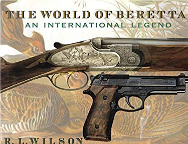 The World of Beretta: An International Legend 9780785821045