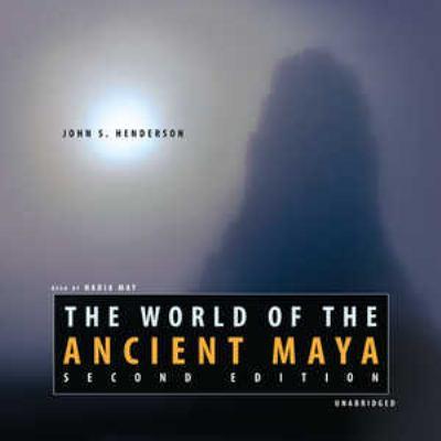 The World of the Ancient Maya 9780786165971