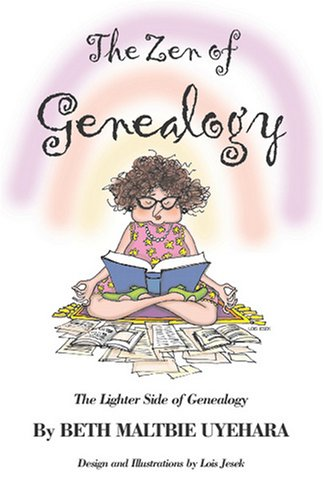 The Zen of Genealogy the Zen of Genealogy: The Lighter Side of Genealogy the Lighter Side of Genealogy 9780788422720