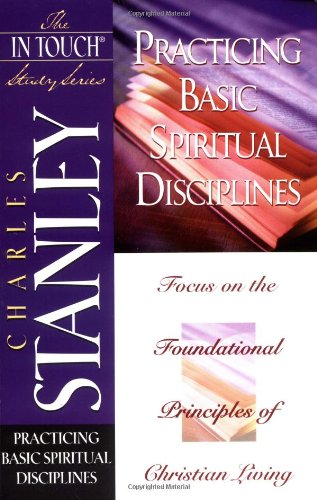 The in Touch Study Series: Practicing Basic Spiritual Disciplines 9780785272946