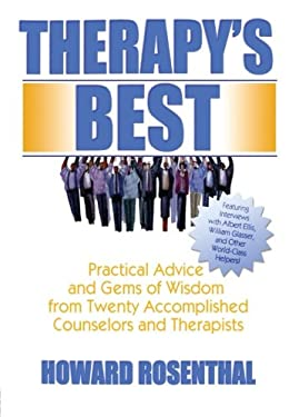 Therapy's Best: Practical Advice and Gems of Wisdom from Twenty Accomplished Counselors and Therapists 9780789024756