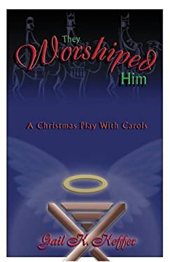 They Worshiped Him: A Christmas Play with Carols 9780788018466