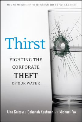 Thirst: Fighting the Corporate Theft of Our Water 9780787984588