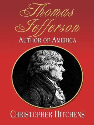 Thomas Jefferson: Author of America 9780786280803