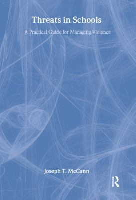 Threats in Schools: A Practical Guide for Managing Violence 9780789012951